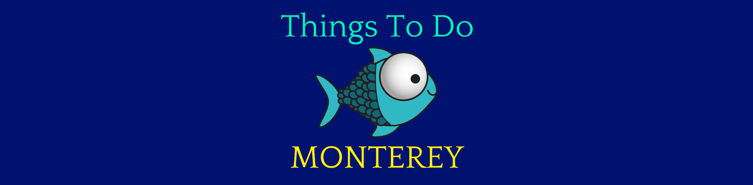 Things to Do Monterey